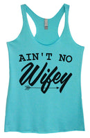 Womens Tri-Blend Tank Top - Ain't No Wifey Funny Shirt Small / Vintage Blue