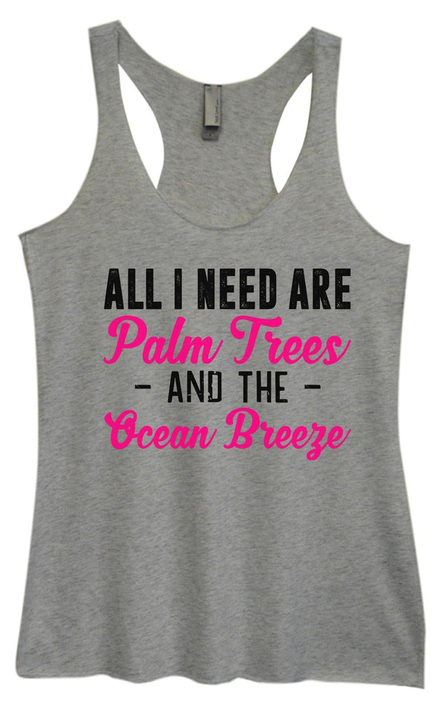 Womens Tri-Blend Tank Top - All I Need Are Palm Trees - And The - Ocean Breeze Funny Shirt Small / Vintage Grey