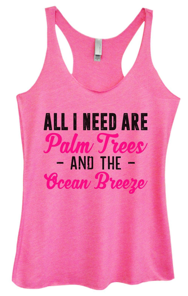 Womens Tri-Blend Tank Top - All I Need Are Palm Trees - And The - Ocean Breeze Funny Shirt Small / Vintage Pink