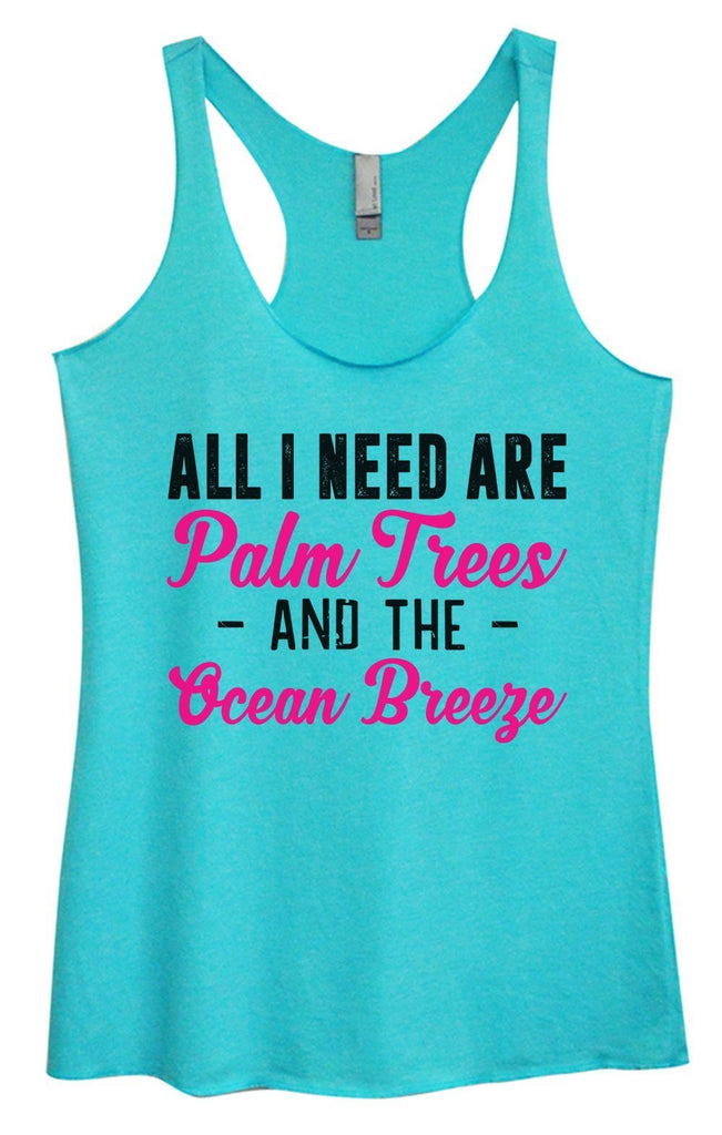 Womens Tri-Blend Tank Top - All I Need Are Palm Trees - And The - Ocean Breeze Funny Shirt Small / Vintage Blue