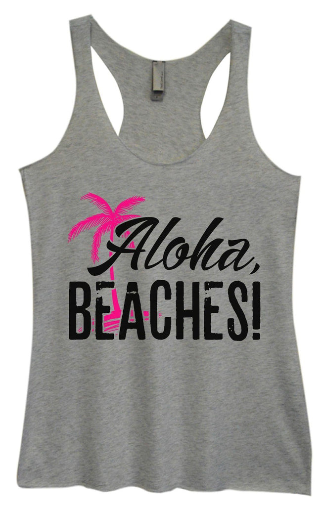 Womens Tri-Blend Tank Top - Aloha, Beaches! Funny Shirt Small / Vintage Grey