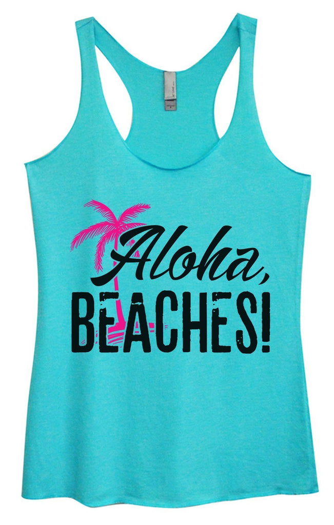 Womens Tri-Blend Tank Top - Aloha, Beaches! Funny Shirt Small / Vintage Blue