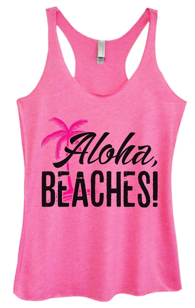 Womens Tri-Blend Tank Top - Aloha, Beaches! Funny Shirt Small / Vintage Pink