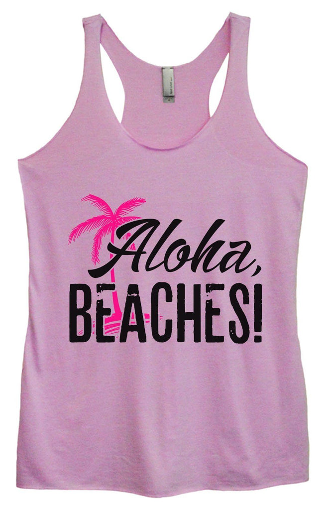 Womens Tri-Blend Tank Top - Aloha, Beaches! Funny Shirt Small / Vintage Lilac