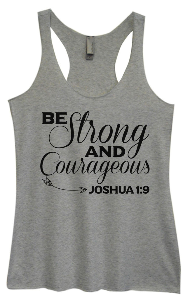 Womens Tri-Blend Tank Top - Be Strong And Courageous JOSHUA 1:9 Funny Shirt Small / Vintage Grey