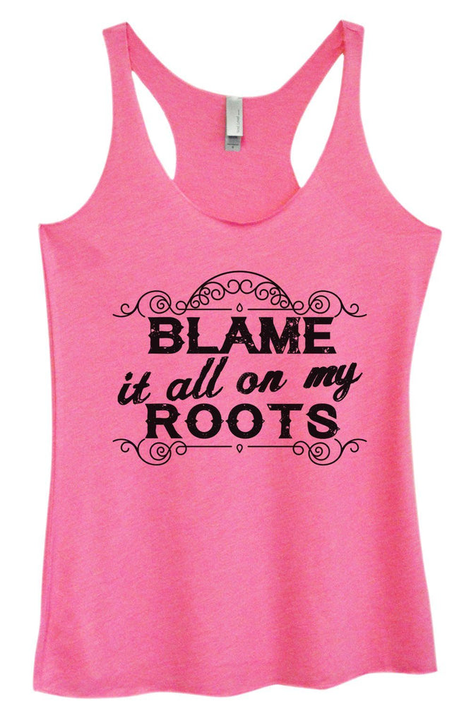 Womens Tri-Blend Tank Top - Blame It All On My Roots Funny Shirt Small / Vintage Pink