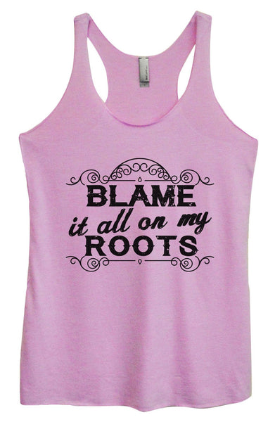 Womens Tri-Blend Tank Top - Blame It All On My Roots Funny Shirt Small / Vintage Lilac