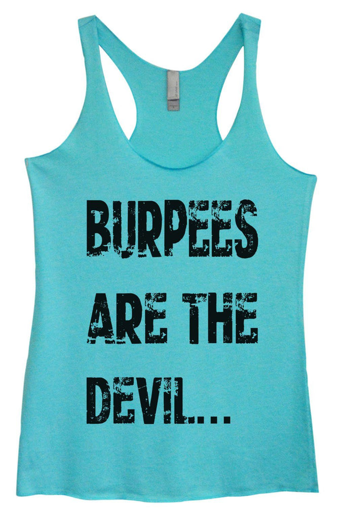 Womens Tri-Blend Tank Top - Burpees Are The Devil.... Funny Shirt Small / Vintage Blue