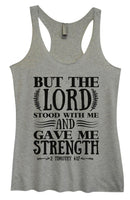 Womens Tri-Blend Tank Top - But The Lord Stood With Me And Gave Me Strength Funny Shirt Small / Vintage Grey
