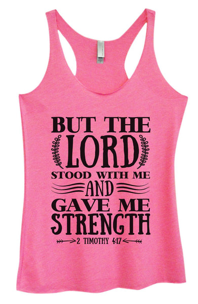 Womens Tri-Blend Tank Top - But The Lord Stood With Me And Gave Me Strength Funny Shirt Small / Vintage Pink