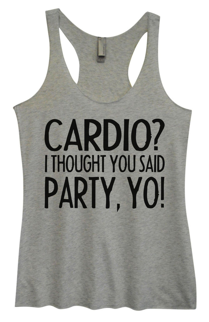 Womens Tri-Blend Tank Top - Cardio? I Thought You Said Party, Yo! Funny Shirt Small / Vintage Grey