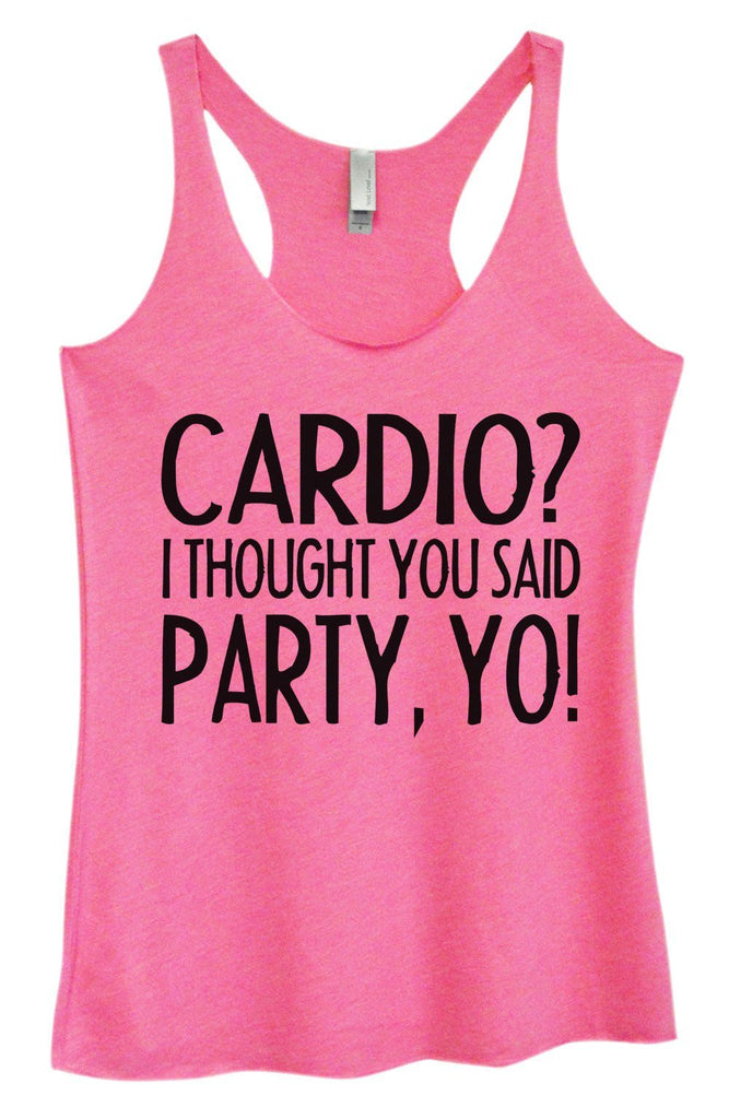 Womens Tri-Blend Tank Top - Cardio? I Thought You Said Party, Yo! Funny Shirt Small / Vintage Pink