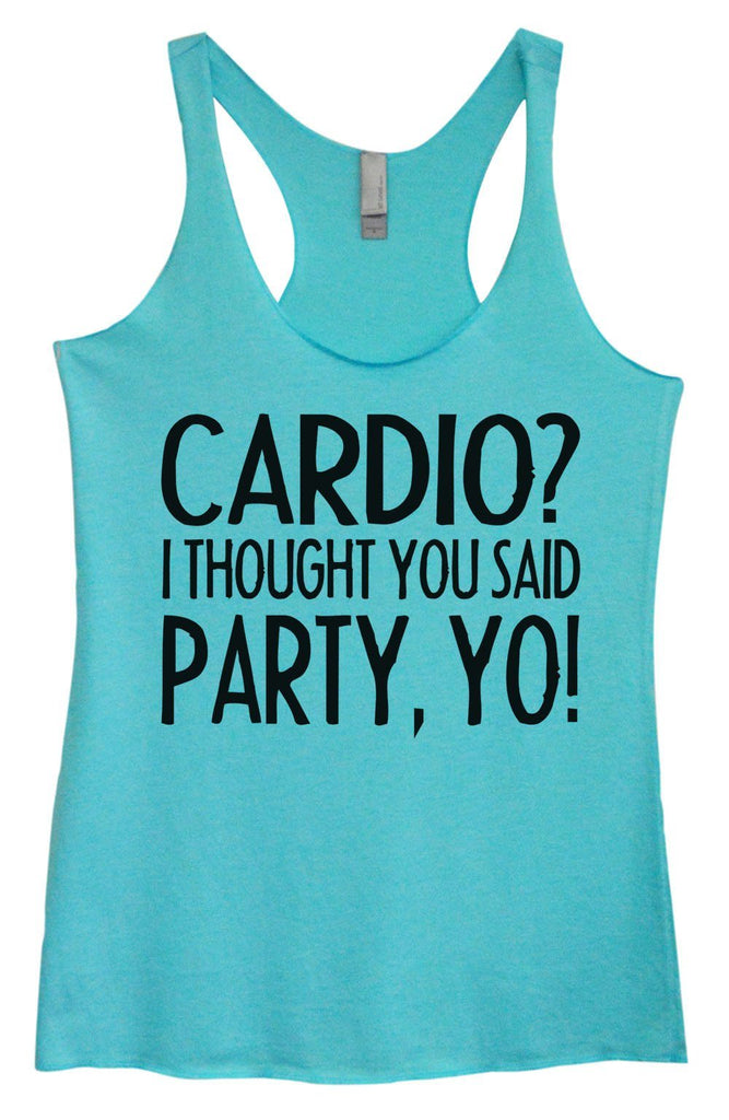 Womens Tri-Blend Tank Top - Cardio? I Thought You Said Party, Yo! Funny Shirt Small / Vintage Blue