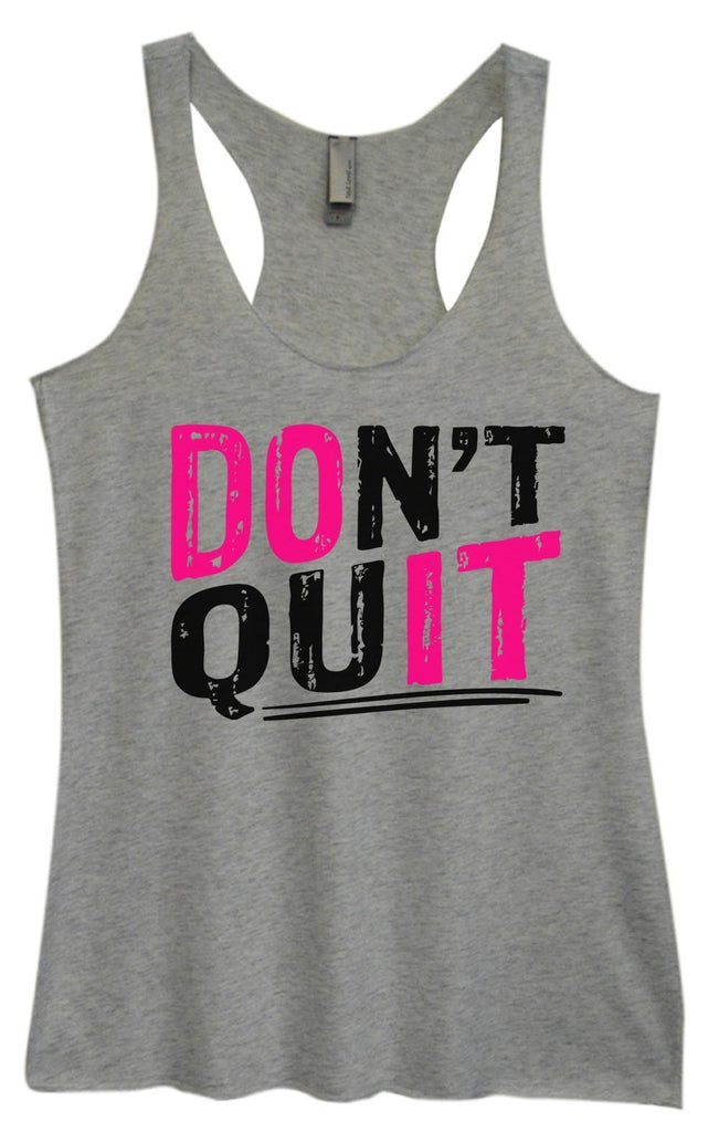 Womens Tri-Blend Tank Top - Don't Quit Funny Shirt Small / Vintage Grey