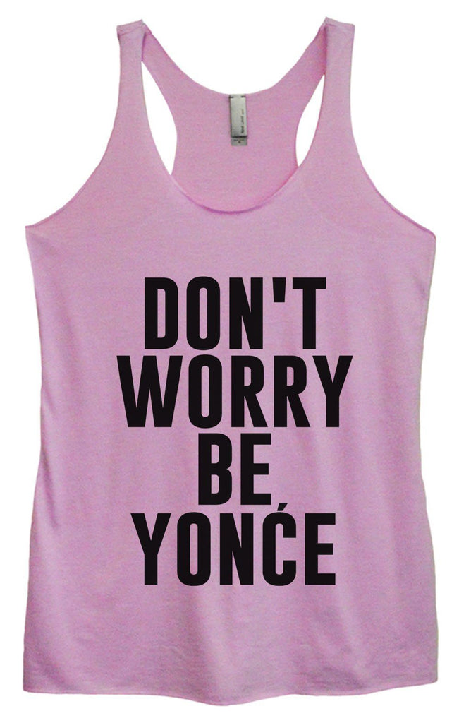 Womens Tri-Blend Tank Top - Don't Worry Be Yonce Funny Shirt Small / Vintage Lilac