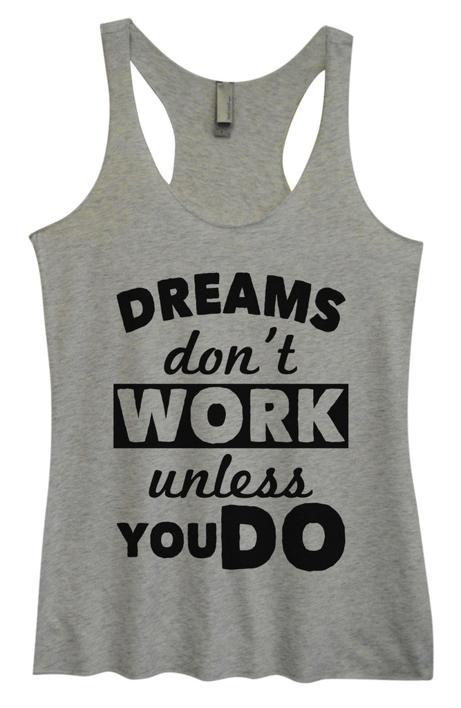 Womens Tri-Blend Tank Top - Dreams Don't Work Unless you Do Funny Shirt Small / Vintage Grey