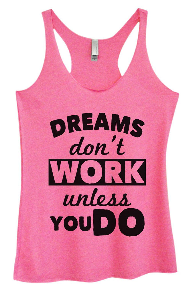 Womens Tri-Blend Tank Top - Dreams Don't Work Unless you Do Funny Shirt Small / Vintage Pink