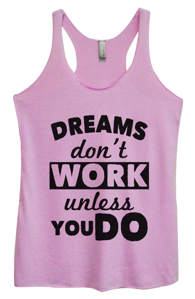 Womens Tri-Blend Tank Top - Dreams Don't Work Unless you Do Funny Shirt Small / Vintage Lilac