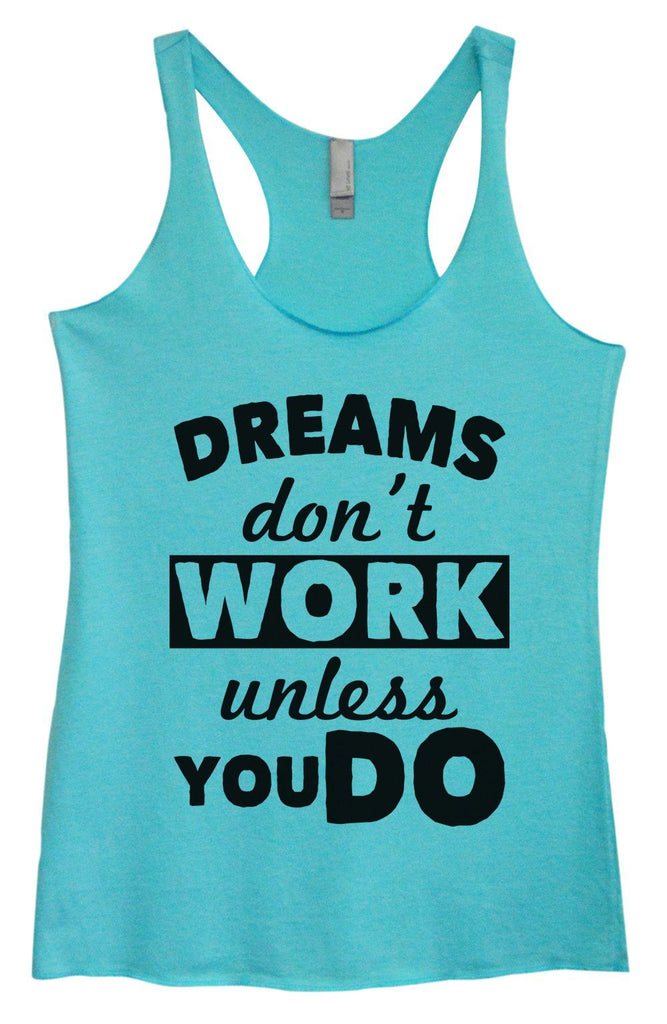 Womens Tri-Blend Tank Top - Dreams Don't Work Unless you Do Funny Shirt Small / Vintage Blue