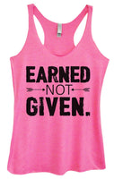 Womens Tri-Blend Tank Top - Earned Not Given Funny Shirt Small / Vintage Pink