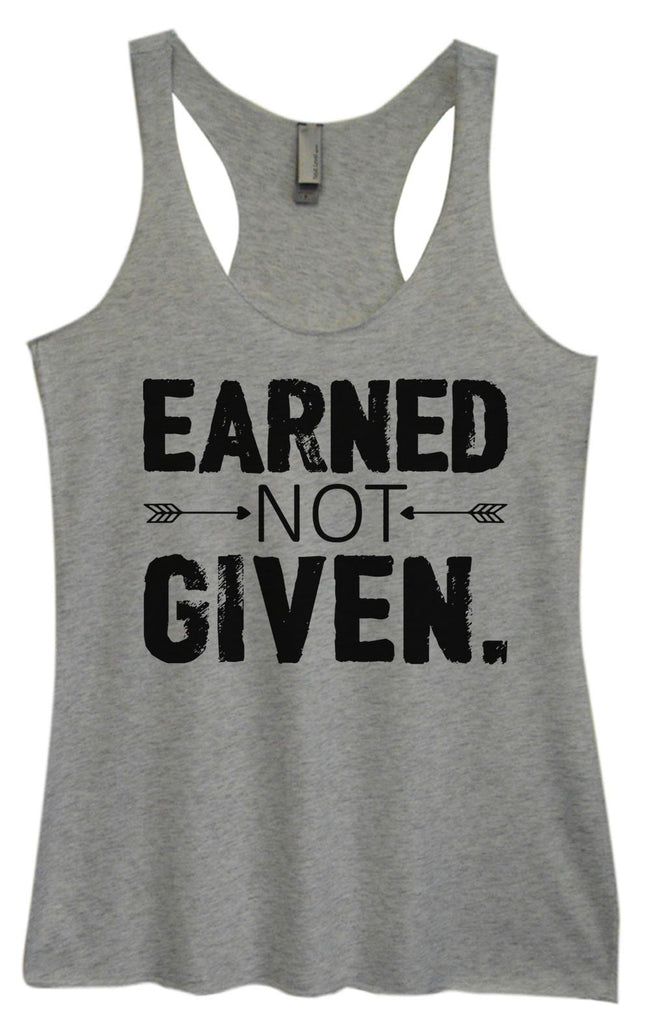 Womens Tri-Blend Tank Top - Earned Not Given Funny Shirt Small / Vintage Grey