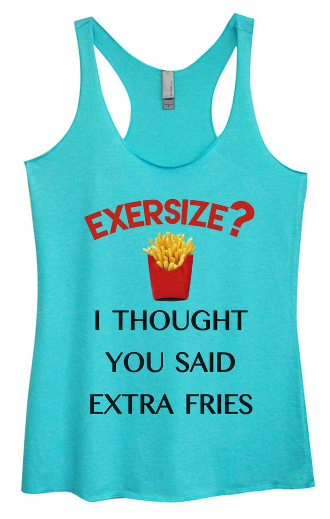 Womens Tri-Blend Tank Top - Exersize? I Thought You Said Extra Fries Funny Shirt Small / Vintage Blue