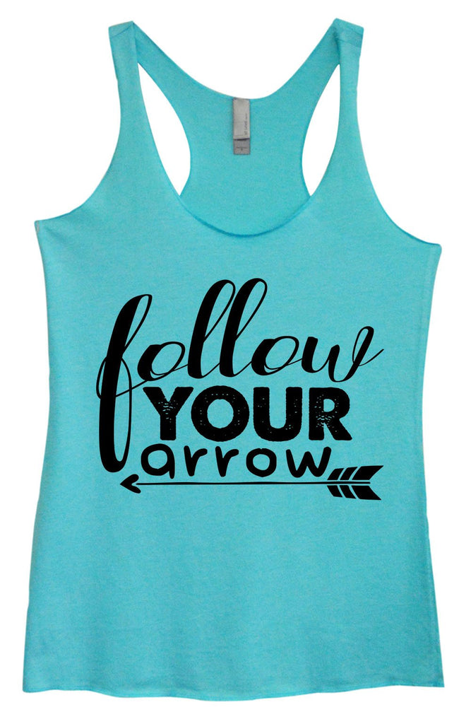 Womens Tri-Blend Tank Top - Follow Your Arrow Funny Shirt Small / Vintage Blue