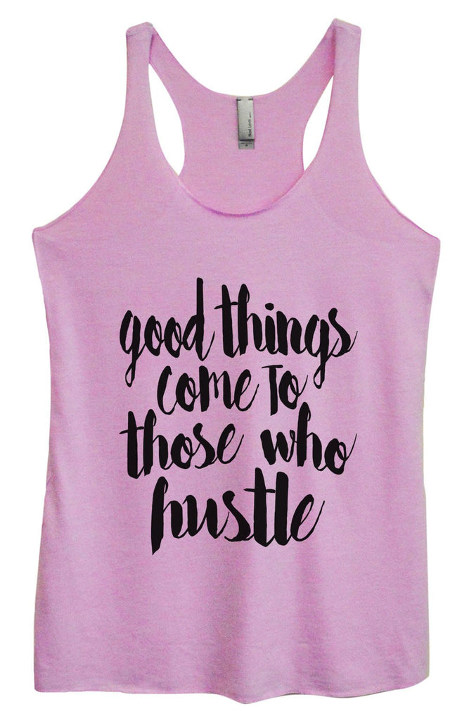 Womens Tri-Blend Tank Top - Good Things Come To Those Who Hustle Funny Shirt Small / Vintage Lilac