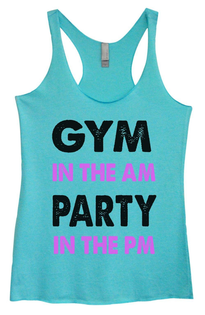 Womens Tri-Blend Tank Top - Gym In The Am Party In The PM - FunnyThreadz.com