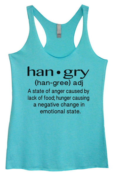 Womens Tri-Blend Tank Top - Han.gry (Han-Gree) Adj A State Of Anger Caused By Lack Of Food; Hunger causing A Negative Change In Emotional State. Funny Shirt Small / Vintage Blue