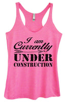 Womens Tri-Blend Tank Top - I Am Currently Under Construction Funny Shirt Small / Vintage Pink