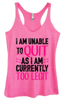 Womens Tri-Blend Tank Top - I Am Unable To Quit As I Am Currently Too Legit Funny Shirt Small / Vintage Pink