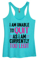 Womens Tri-Blend Tank Top - I Am Unable To Quit As I Am Currently Too Legit Funny Shirt Small / Vintage Blue