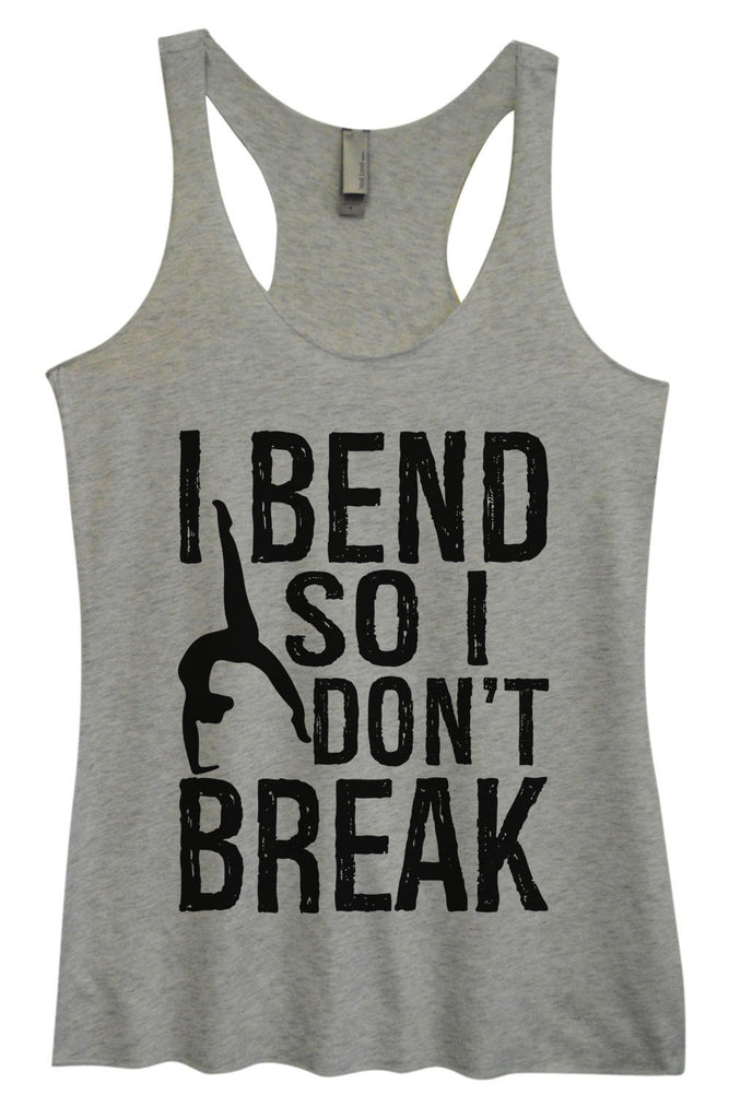 Womens Tri-Blend Tank Top - I Bend So I Don't Break Funny Shirt Small / Vintage Grey