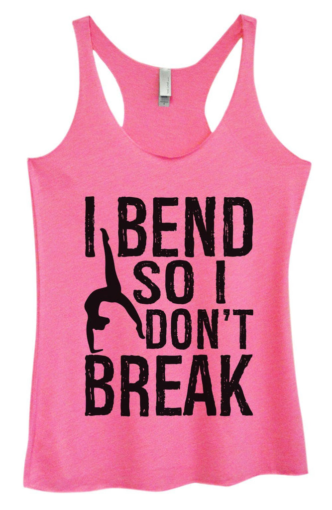 Womens Tri-Blend Tank Top - I Bend So I Don't Break Funny Shirt Small / Vintage Pink