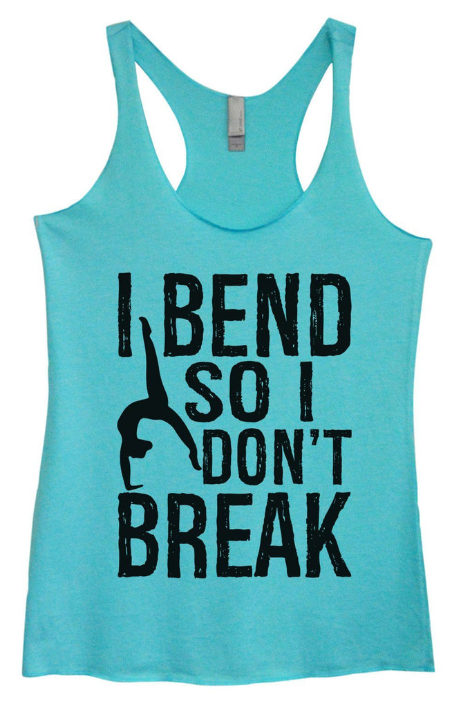 Womens Tri-Blend Tank Top - I Bend So I Don't Break Funny Shirt Small / Vintage Blue