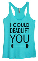 Womens Tri-Blend Tank Top - I Could Deadlift You Funny Shirt Small / Vintage Blue