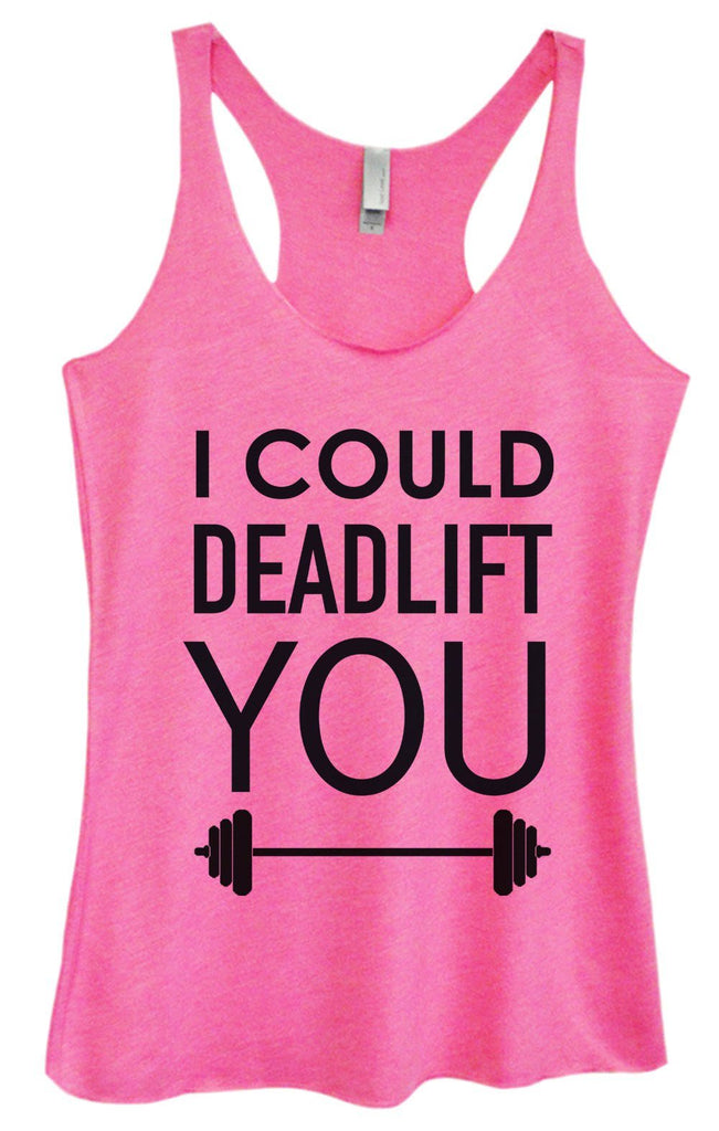 Womens Tri-Blend Tank Top - I Could Deadlift You