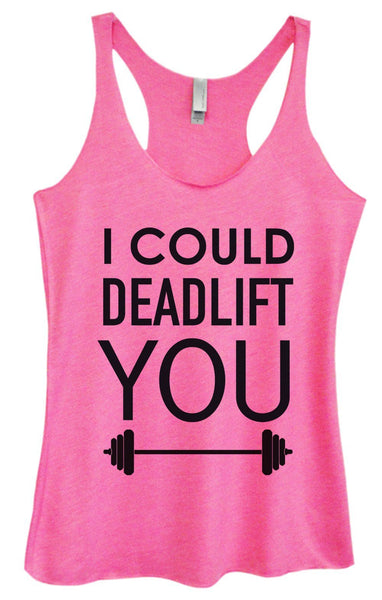 Womens Tri-Blend Tank Top - I Could Deadlift You Funny Shirt Small / Vintage Pink