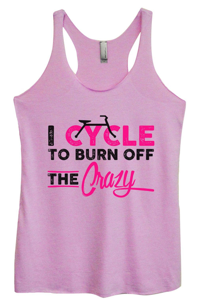 Womens Tri-Blend Tank Top - I Cycle To Burn Off The Crazy Funny Shirt Small / Vintage Lilac