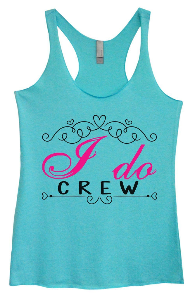 Womens Tri-Blend Tank Top - I Do Crew Funny Shirt Small / Vintage Blue