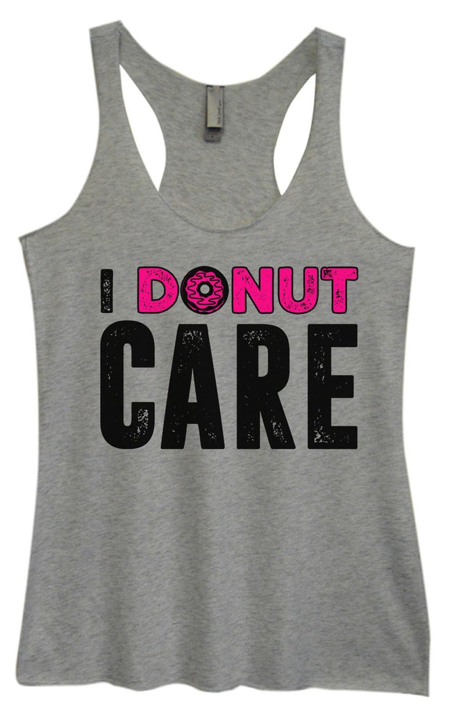 Womens Tri-Blend Tank Top - I Donut Care Funny Shirt Small / Vintage Grey