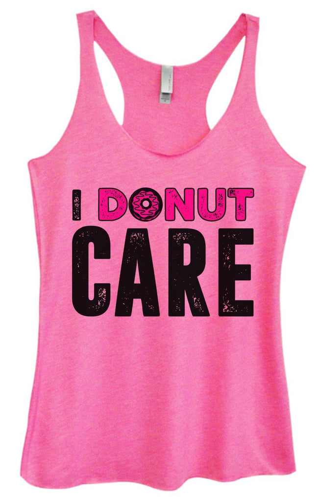 Womens Tri-Blend Tank Top - I Donut Care Funny Shirt Small / Vintage Pink