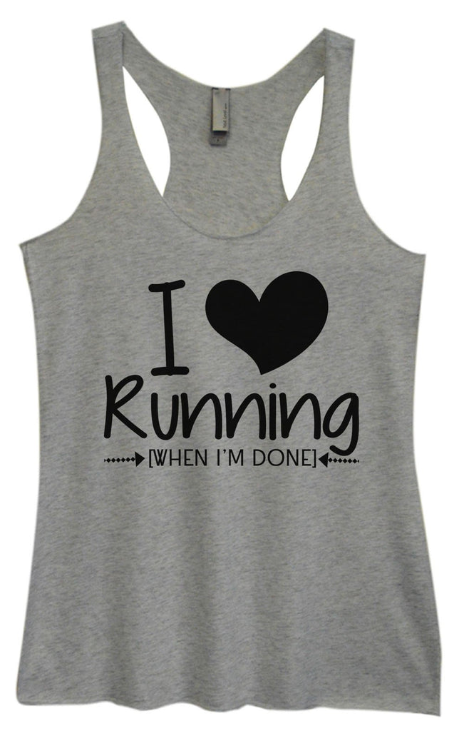 Womens Tri-Blend Tank Top - I Love Running [When I'm Done] Funny Shirt Small / Vintage Grey