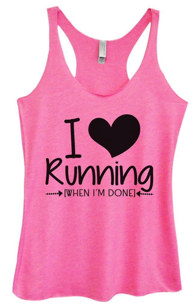 Womens Tri-Blend Tank Top - I Love Running [When I'm Done] Funny Shirt Small / Vintage Pink