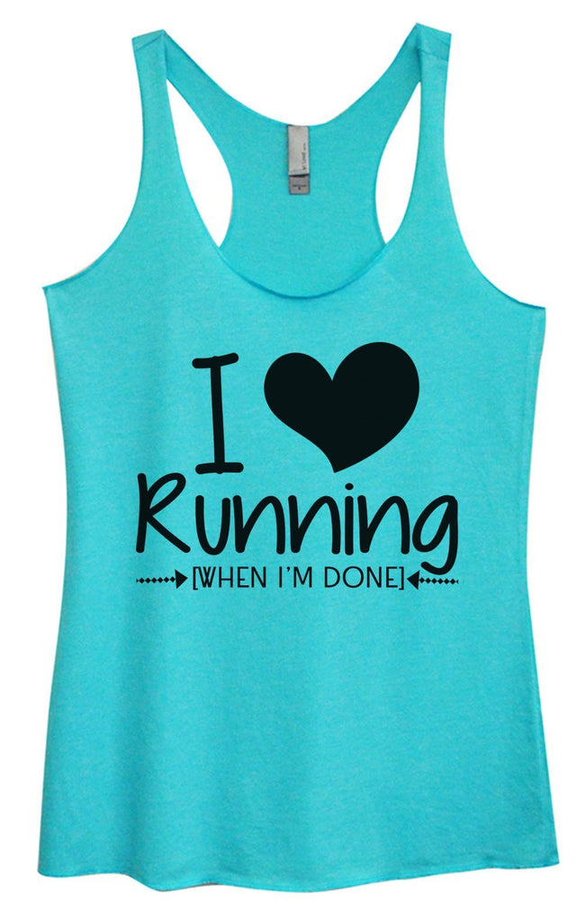 Womens Tri-Blend Tank Top - I Love Running [When I'm Done] Funny Shirt Small / Vintage Blue