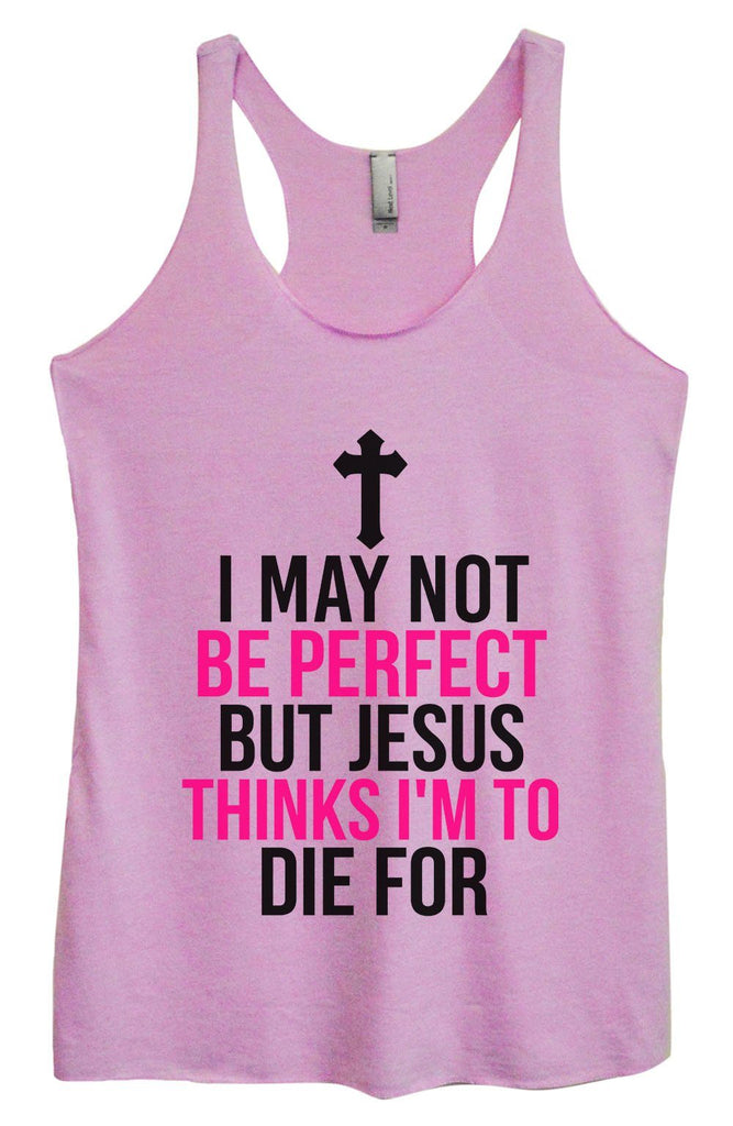 Womens Tri-Blend Tank Top - I May Not Be Perfect But Jesus Thinks I'm To Die For Funny Shirt Small / Vintage Lilac