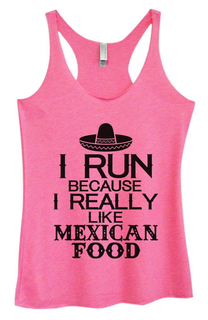 Womens Tri-Blend Tank Top - I Run Because I Really Like Mexican Food Funny Shirt