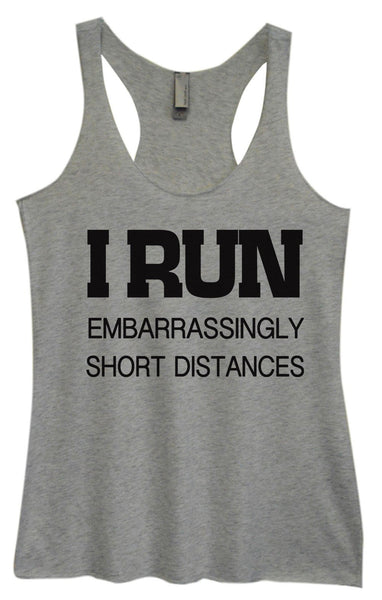Womens Tri-Blend Tank Top - I Run Embarrassingly Short Distances Funny Shirt Small / Vintage Grey