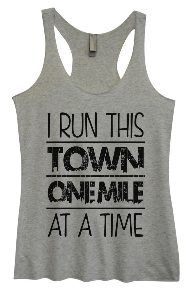 Womens Tri-Blend Tank Top - I Run This Town One Mile At A Time Funny Shirt Small / Vintage Grey